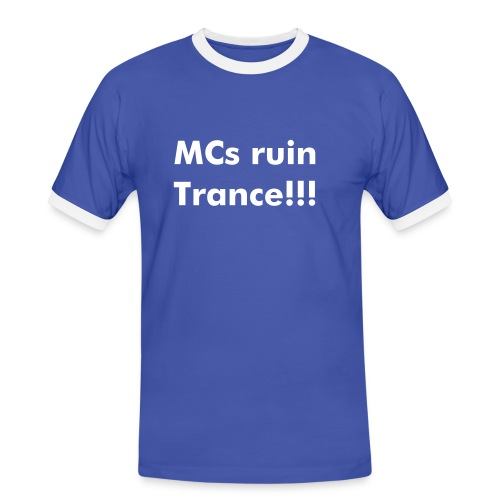 MCs ruin Trance!!! - alternate men colour - Men's Ringer Shirt