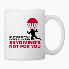 White Skydiving's Not for You (2c) Mugs