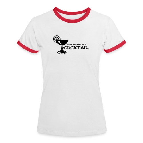 Been Working on a Cocktail - Women's Ringer T-Shirt