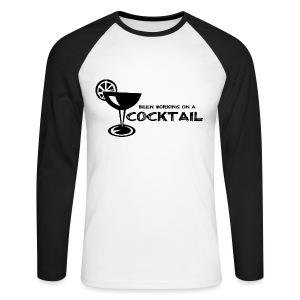 Been Working on a Cocktail - Men's Long Sleeve Baseball T-Shirt
