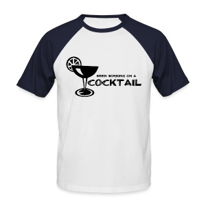 Been Working on a Cocktail - Men's Baseball T-Shirt