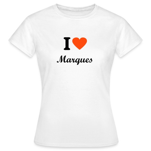 I love marques - Camiseta mujer