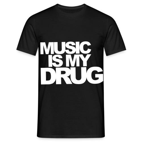 Music is my drug - T-skjorte for menn
