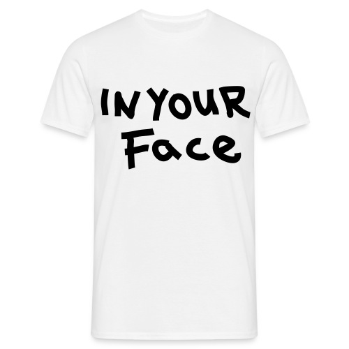 Right in your face! - Herre-T-shirt