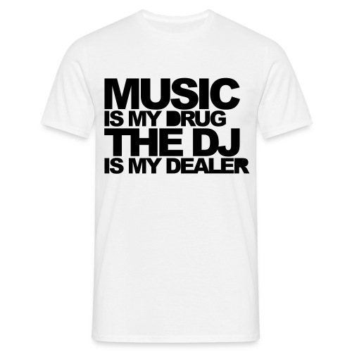 Music is my drug - Herre-T-shirt