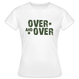 Over & Over - Women's T-Shirt