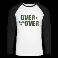 Long sleeve shirts ~ Men's Long Sleeve Baseball T-Shirt ~ Over & Over