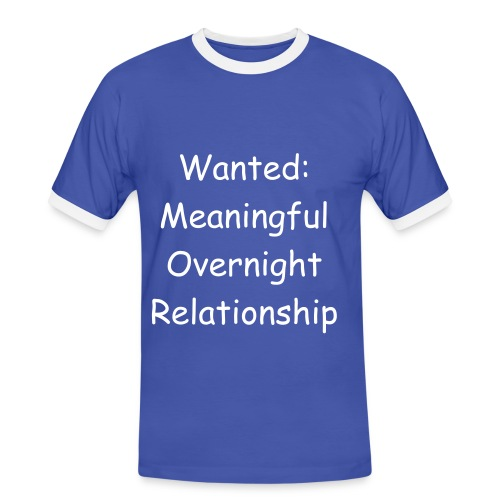 Wanted: Meaningful overnight relationship - Men's Ringer Shirt