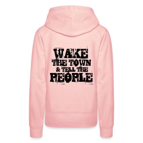 Wake The Town - Women's Premium Hoodie