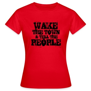 Wake The Town - Women's T-Shirt