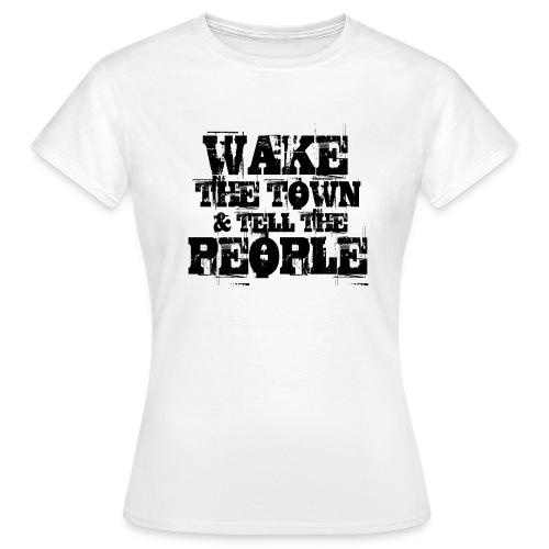 Wake The Town - Women's T-Shirt
