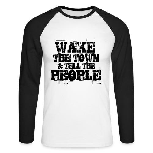 Wake The Town - Men's Long Sleeve Baseball T-Shirt