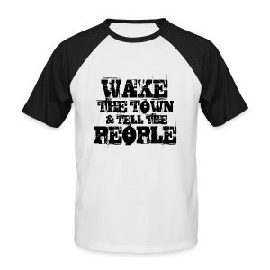 Wake The Town - Men's Baseball T-Shirt