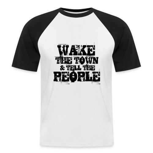 Wake The Town - Men's Baseball T-Shirt