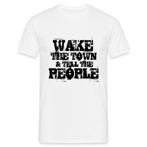 Wake The Town - Men's T-Shirt