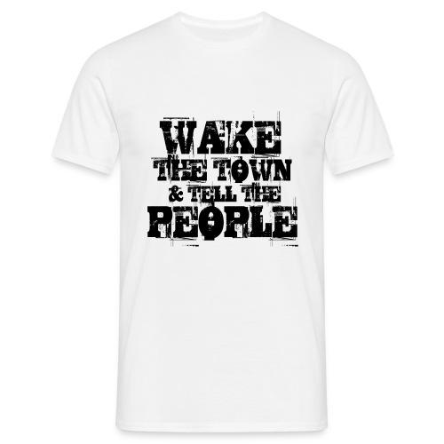 Wake The Town - Men's T-Shirt