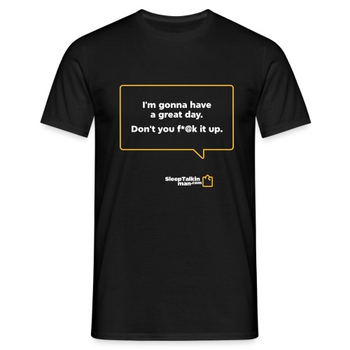 MENS: I'm gonna have a great day. - Men's T-Shirt