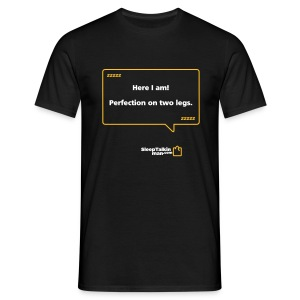 MENS: Perfection on two legs - Men's T-Shirt