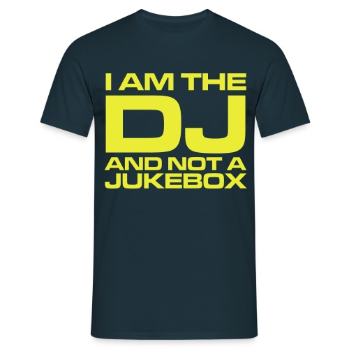 I AM the DJ and not a jukebox - Maglietta da uomo