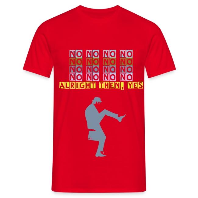 No, no, no, no, no, no, no, alright then, yes - men's shirt