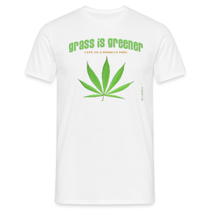 grass is greener - Männer T-Shirt