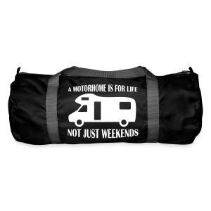 Duffel Bag - A motorhome is for life - Duffel Bag