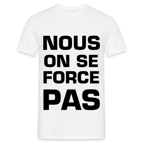 On se force pas BLANC - T-shirt Homme