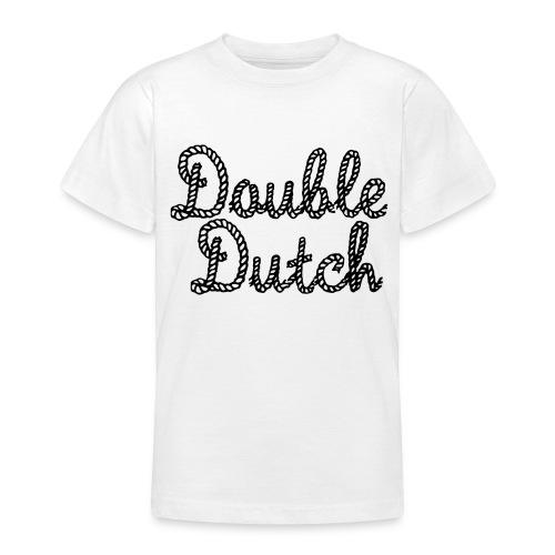Double Dutch - Teenage T-Shirt