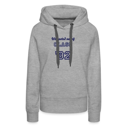 We Busted Out Of Class Women's hoodie - Women's Premium Hoodie