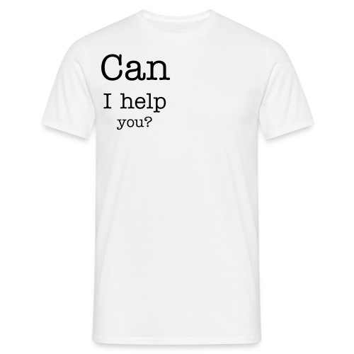 Can I help you? - Men's T-Shirt