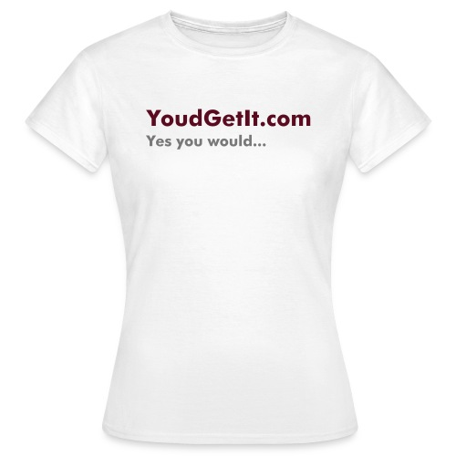 Basic Womens YoudGetIt.com - White - Women's T-Shirt