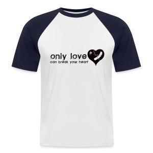 Only Love Can Break Your Heart - Men's Baseball T-Shirt