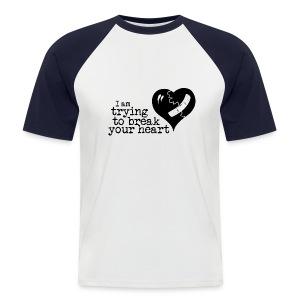I Am Trying To Break Your Heart - Men's Baseball T-Shirt