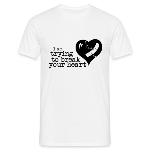 I Am Trying To Break Your Heart - Men's T-Shirt