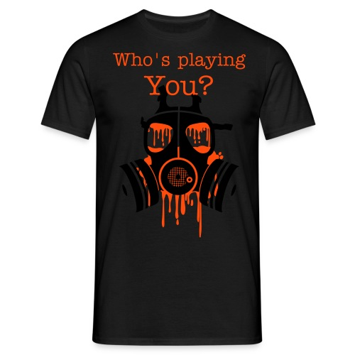 Who's Playing You? - Men's T-Shirt