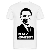 Tee shirts ~ Tee shirt Homme ~ Obama Is my homeboy