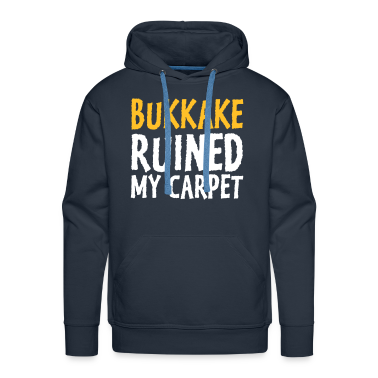 Navy Bukkake Ruined my Carpet 1 (2c) Hoodies & Sweatshirts