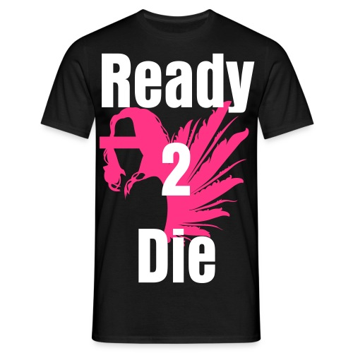 Ready 2 die - T-shirt Homme