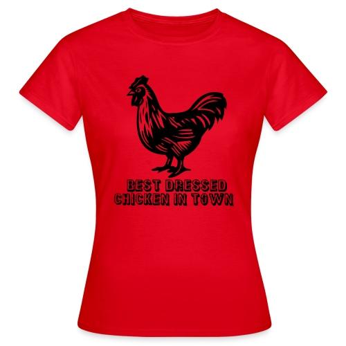 Best Dressed Chicken in Town - Women's T-Shirt