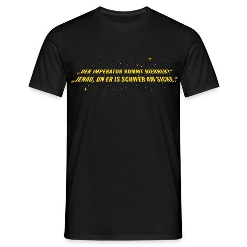 Der Imperator is schwer am sicke. - Männer T-Shirt