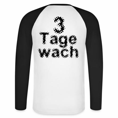 3 Tage Wach - Männer Baseballshirt langarm