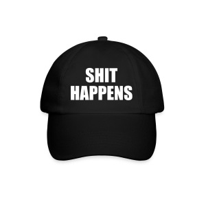 Shit Happens Cap - Baseball Cap