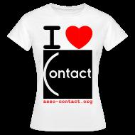 Tee shirts ~ Tee shirt Femme ~ I love Contact
