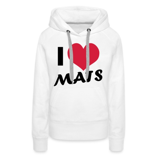 Louise: I Love Mats sweater - Vrouwen Premium hoodie