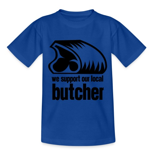 We Support Our Local Butcher - Teenage T-Shirt
