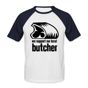 We Support Our Local Butcher - Men's Baseball T-Shirt