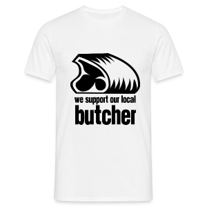 We Support Our Local Butcher - Men's T-Shirt