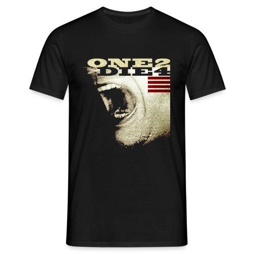 ONE2DIE4 | Std.shirt - Männer T-Shirt