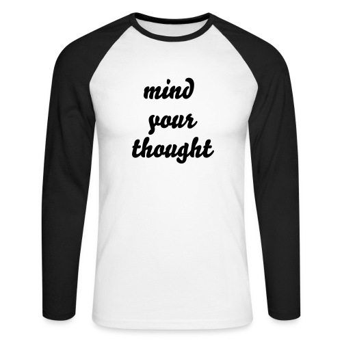 mind your thought - Men's Long Sleeve Baseball T-Shirt