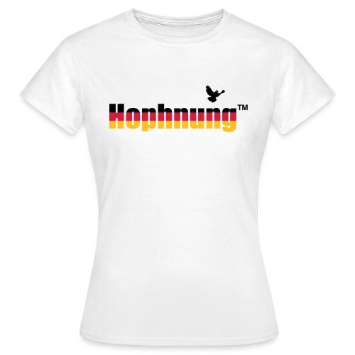 Hophnung™ - die Länderspiel-Edition - Frauen T-Shirt